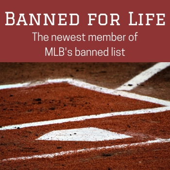 major league baseball banned for life