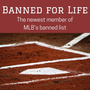major league baseball banned for life